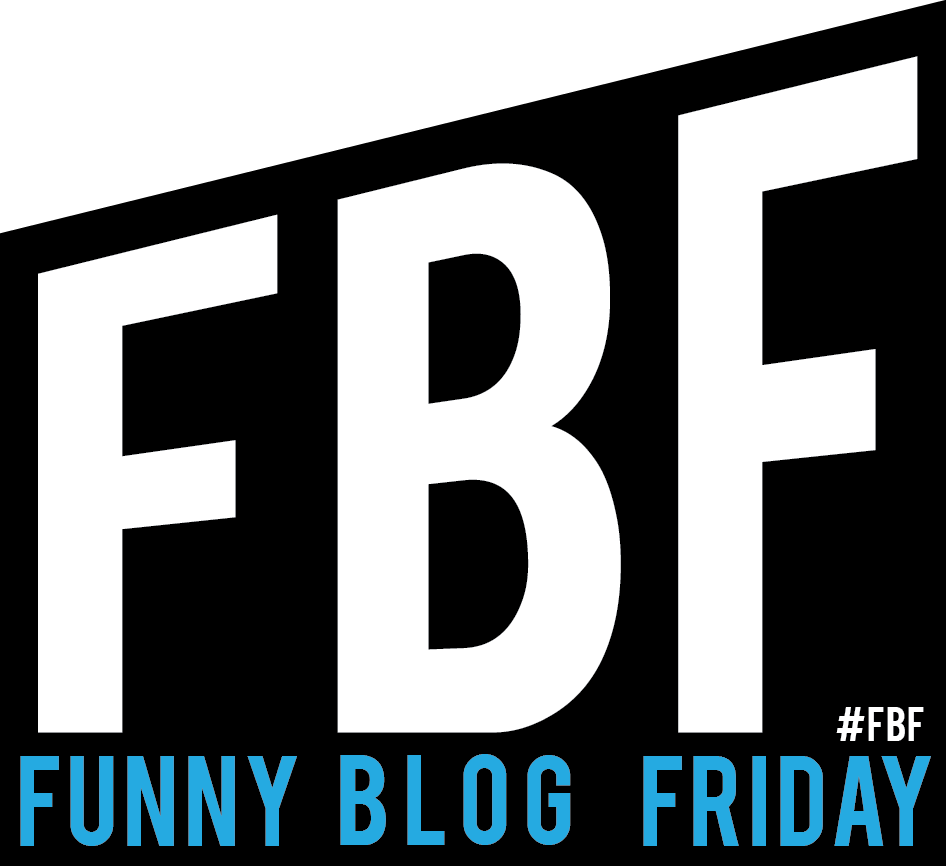 Funny Bloggers Wanted! #FBF