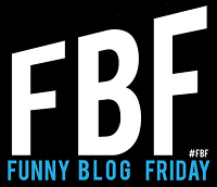 It's Funny Blog Friday!